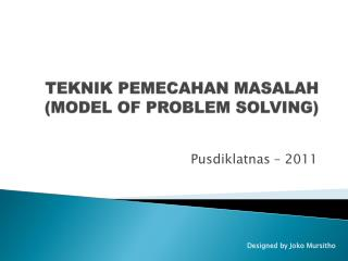 TEKNIK PEMECAHAN MASALAH  (MODEL OF PROBLEM SOLVING)