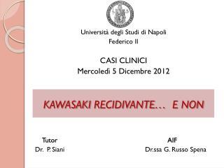 Università degli Studi di Napoli Federico II CASI CLINICI  Mercoledì 5 Dicembre 2012