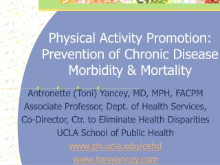 Physical Activity Promotion: Prevention of Chronic Disease Morbidity  Mortality
