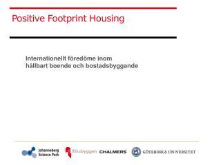 I nternationellt föredöme inom  hållbart boende och bostadsbyggande