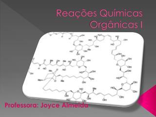 Reações Químicas Orgânicas I