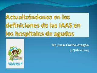Actualizándonos en las definiciones de las IAAS en los hospitales de agudos