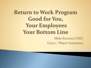 Return to  W ork Program  Good for You,  Your Employees  Your Bottom Line