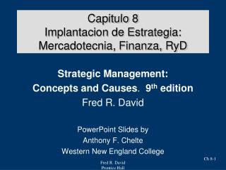 Capitulo 8 Implantacion de Estrategia: Mercadotecnia, Finanza, RyD