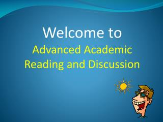 Welcome to Advanced Academic Reading and Discussion