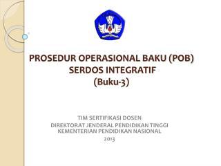 PROSEDUR OPERASIONAL BAKU (POB) SERDOS INTEGRATIF ( Buku -3)