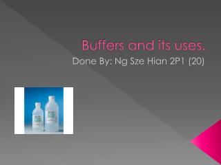 Buffers and its uses.