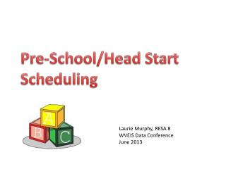 Pre-School/Head Start  Scheduling
