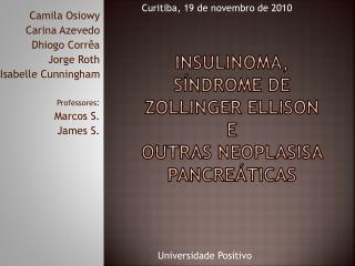 Insulinoma , Síndrome de Zollinger Ellison e outras  neoplasisa  pancreáticas