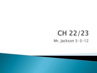 CH 22/23