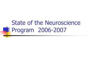 State of the Neuroscience Program  2006-2007