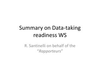 Summary on Data-taking readiness WS