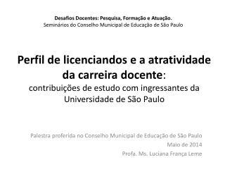 Palestra proferida no Conselho Municipal de Educação de São Paulo Maio de 2014