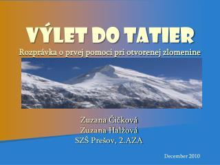 V ýlet do Tatier Rozprávka o prvej pomoci pri otvorenej zlomenine