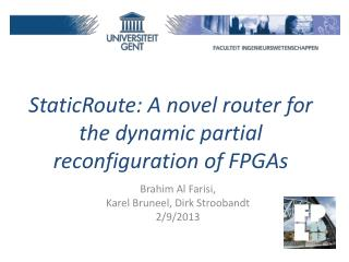 StaticRoute : A  novel  router  for the  dynamic partial reconfiguration  of  FPGAs