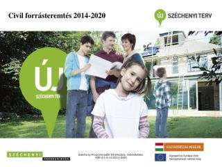 Civil forrásteremtés  2014-2020