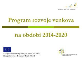 Program rozvoje venkova  na období 2014-2020