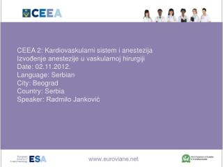 CEEA 2 :  Kardiovaskularni sistem i anestezija Izvođenje anestezije u vaskularnoj hirurgiji