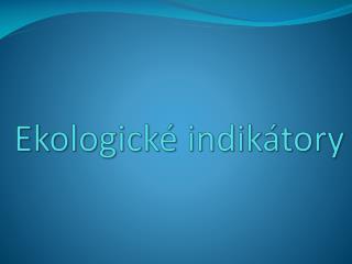 Ekologické indikátory