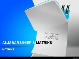 ALJABAR LINIER &  MATRIKS