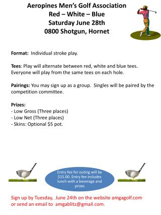 Aeropines Men's Golf Association   Red – White – Blue Saturday June 28th 0800 Shotgun, Hornet