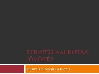 Stratégiaalkotás, Jövőkép