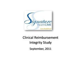 Clinical Reimbursement  Integrity Study September, 2011