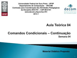 Aula Teórica 04 Comandos Condicionais – Continuação Semana 04