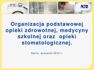 Organizacja podstawowej opieki zdrowotnej, medycyny szkolnej oraz  opieki stomatologicznej.