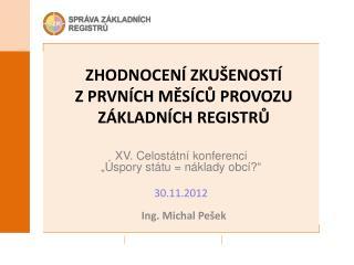 Zhodnocení zkušeností  z  prvních měsíců provozu základních registrů