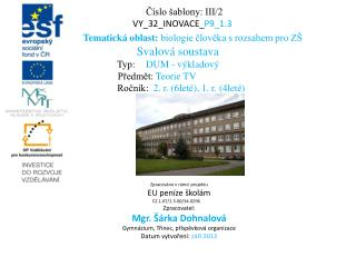 Číslo šablony: III/2 VY_32_INOVACE_ P9_1.3 Tematická oblast:  biologie člověka s rozsahem pro ZŠ