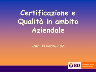 Certificazione e Qualità in ambito Aziendale