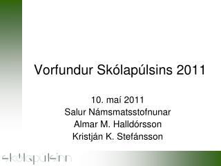 Vorfundur Sk�lap�lsins 2011