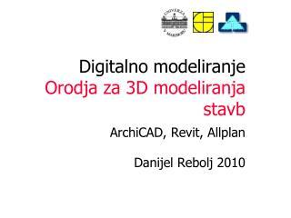 Digitalno modeliranje Orodja za 3D  modeliranja stavb