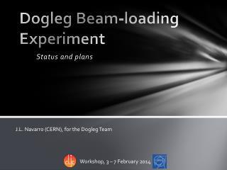 Dogleg Beam-loading Experiment