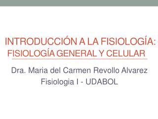 Introducción a la fisiología: fisiología general y celular
