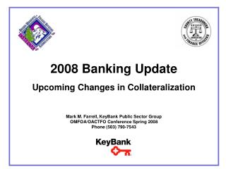 2008 Banking Update  Upcoming Changes in Collateralization
