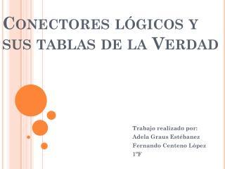 Conectores lógicos y sus tablas de la Verdad