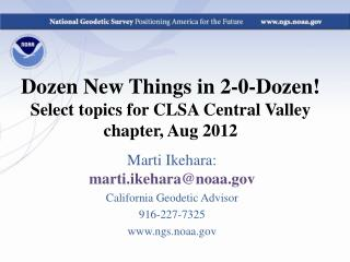 Dozen New Things in 2-0-Dozen! Select topics for CLSA Central Valley chapter, Aug 2012