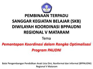 Tema Pemantapan Koordinasi dalam Rangka Optimalisasi Program PAUDNI