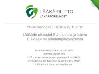 Varatoiminnanjohtaja  Hannu Halila  Suomen Lääkäriliitto