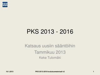 PKS 2013 - 2016