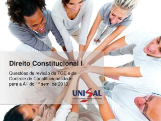 Quest ões de r evis ão de TGE e de Controle de Constitucionalidade para a A1 do 1º sem. de 2013.