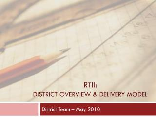 R t ii : District Overview & Delivery Model