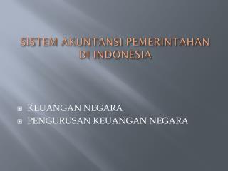 SISTEM AKUNTANSI PEMERINTAHAN DI INDONESIA