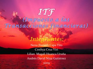 Integrantes: Nena Jhaneth Capa Tito Cinthya Cruz Viri Lilian  Magali Huanca Uruña