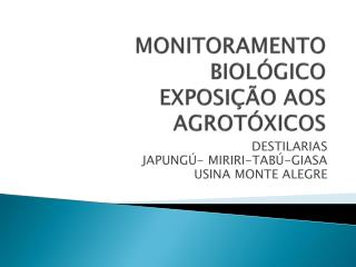 MONITORAMENTO BIOLÓGICO EXPOSIÇÃO AOS AGROTÓXICOS