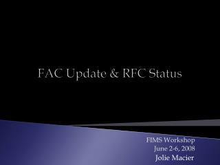 FAC Update  RFC Status