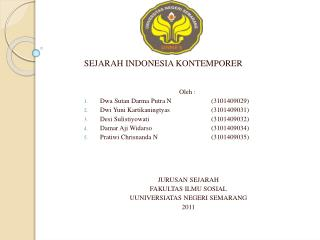 SEJARAH INDONESIA KONTEMPORER Oleh :  Dwa Sutan Darma Putra N(3101409029)