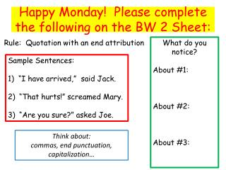 Happy Monday!  Please complete the following on the BW 2 Sheet: